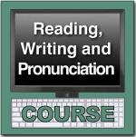 Reading, Writing and Pronunciation
